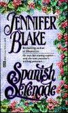 Spanish Serenade by Jennifer Blake