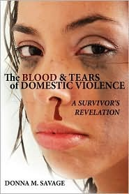 The Blood & Tears of Domestic Violence: A Survivor's Revelation