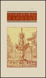 Remembering Gardens: Stages & Travels
