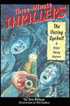 Three-Minute Thrillers: The Oozing Eyeball and Other Hasty Horrors