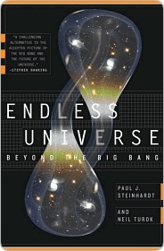 Endless Universe - Beyond the Big Bang—Rewriting Cosmic History by Paul J. Steinhardt