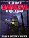 The Lost Ships of Guadalcanal by Robert D. Ballard