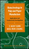 Biotechnology in Pulp and Paper Manufacture: Applications and Fundamental Investigations: Proceedings of the Fourth International Conference on Biotechnology in the Pulp and Paper Industry
