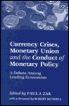 Currency Crises, Monetary Union and the Conduct of Monetary Pol Icy: A Debate Among Leading Economists