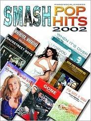 Smash Pop Hits 2002: Piano/Vocal/Chords