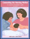 Counseling the Nursing Mother: A Lactation Consultant's Reference