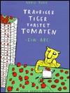 Trauriger Tiger toastet Tomaten. Ein ABC.