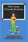 Filthy Farley O'Charlie McBarley