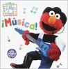 Elmo's World: Musica! (Sesame Street® Elmos World(TM))