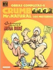 Crumb obras completas: Mr. Natural, Los misterios: Crumb Complete Comics: Mr. Natural, The Mysteries (Crumb Obras Completas/Crumb Complete Comics)/ Spanish Edition