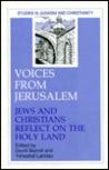 Voices from Jerusalem: Jews and Christians Reflect on the Holy Land