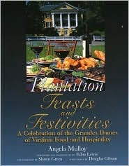 Plantation Feasts and Festivities: A Celebration of the Grandes Dames of Virginia Food and Hospitality