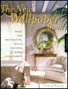 The New Wallpaper Book: Ideas for Decorating Walls, Ceilings, & Home Accessories