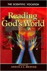Reading God's World: The Scientific Vocation