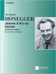 Arthur Honegger - Jeanne DArc Au Bucher