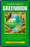 The Northwest Greenbook: A Regional Guide to Protecting and Preserving Our Environment