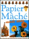 Papier Mache' Made Easy