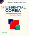 The Essential Corba: Systems Integration Using Distributed Objects