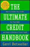 The Ultimate Credit Handbook: How to Double Your Credit, Cut Your Debt, and Have a Lifetime of Great Credit