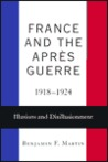 France and the Apres Guerre, 1918-1924: Illusions and Disillusionment