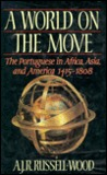 A World on the Move: The Portuguese in Africa, Asia, and America, 1415-1808