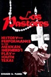 Los Pastores: History and Performance in the Mexican Shepherds' Play of South Texas