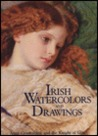 Irish Watercolours and Drawings: Works on Paper c. 1600-1914