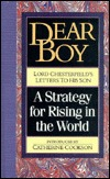 Dear Boy: Lord Chesterfield's Letters to His Son