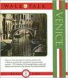 Walk & Talk: Venice