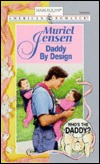 Daddy by Design (Who's the Daddy?, #2)(Harlequin American Romance, #742)