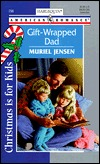 Gift Wrapped Dad  (Christmas Is For Kids) (Harlequin American Romances, 756)