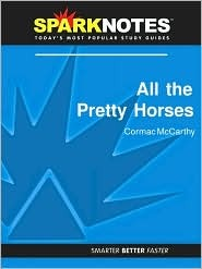 All the Pretty Horses: Comac McCarthy (SparkNotes Literature Guide Series)