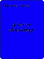 A Better Mousetrap (Shipscat, #4)