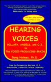 Hearing Voices: Hillary, Angels, and O.J. to the Voice-Producing Brain