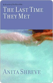 The Last Time They Met by Anita Shreve