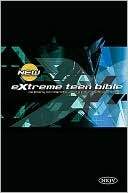 Extreme Teen Bible by Anonymous