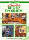Creative Kitchen Decorating: A Recipe Book of Fabulous Design and Decorating Ideas