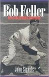 Bob Feller: Ace of the Greatest Generation