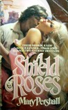 A Shield Of Roses (Roses, #1)