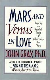 Mars and venus in love inspiring and heartfelt stories of mars and venus in love inspiring and heartfelt stories of relationships that work by john gray fandeluxe Images