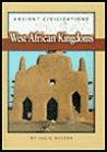 West African Kingdoms (Ancient Civilizations)