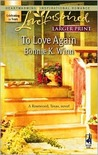 To Love Again (Rosewood, Texas, #3)