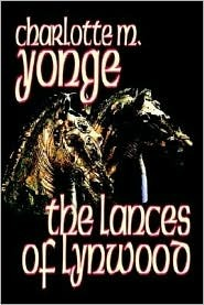 The Lances of Lynwood by Charlotte M. Yonge, Fiction, Literary, Historical