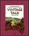 Vintage Talk: Conversations with California's New Winemakers