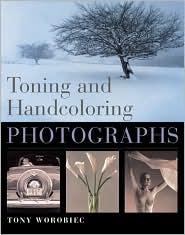 Toning and Handcoloring Photographs