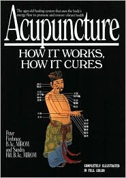 Acupuncture: How It Works, How It Cures