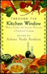 Through the Kitchen Window: Women Writers Celebrate Food and Cooking