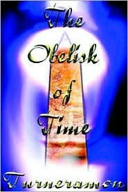 The Obelisk of Time: Book Two in the Trilogy of Ne...