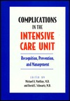 Complications in the Intensive Care Unit: Recognition, Prevention, and Management