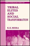 Tribal Elites and Social Transformation (Tribal Studies of India Series T 164)